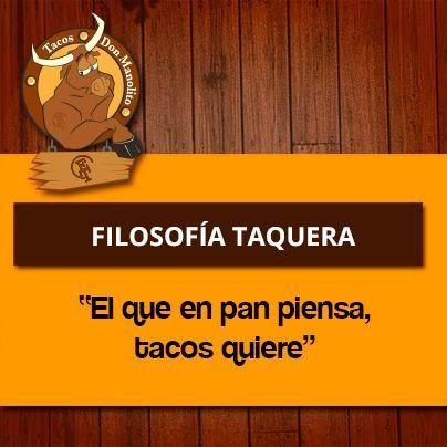 Filosofía Taquera !!!