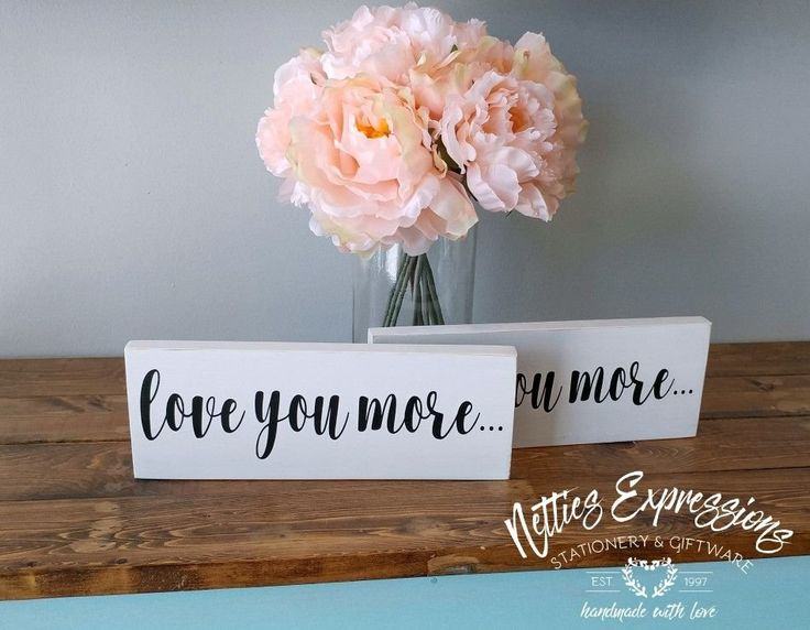 Love you more 3.5x10 Wood Sign - Netties Expressions