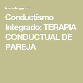 Conductismo Integrado: TERAPIA CONDUCTUAL DE PAREJA Más