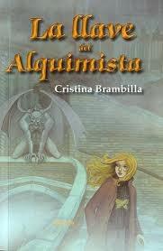 """""""La llave del alquimista"""" de Cristina Brambilla. Reseña http://bibsegovia.blogspot.com.es/2012/08/la-llave-del-alquimista.html"""