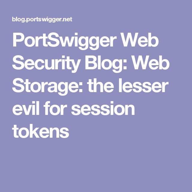 PortSwigger Web Security Blog: Web Storage: the lesser evil for session tokens