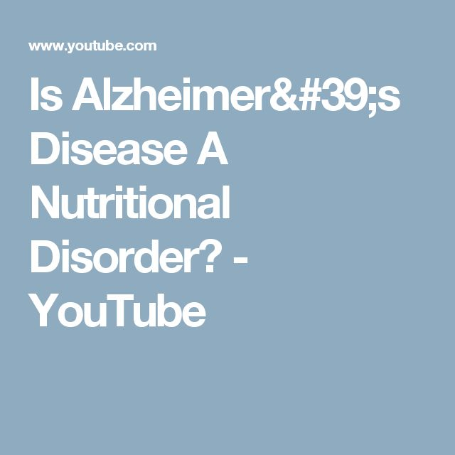 Is Alzheimer's Disease A Nutritional Disorder? - YouTube