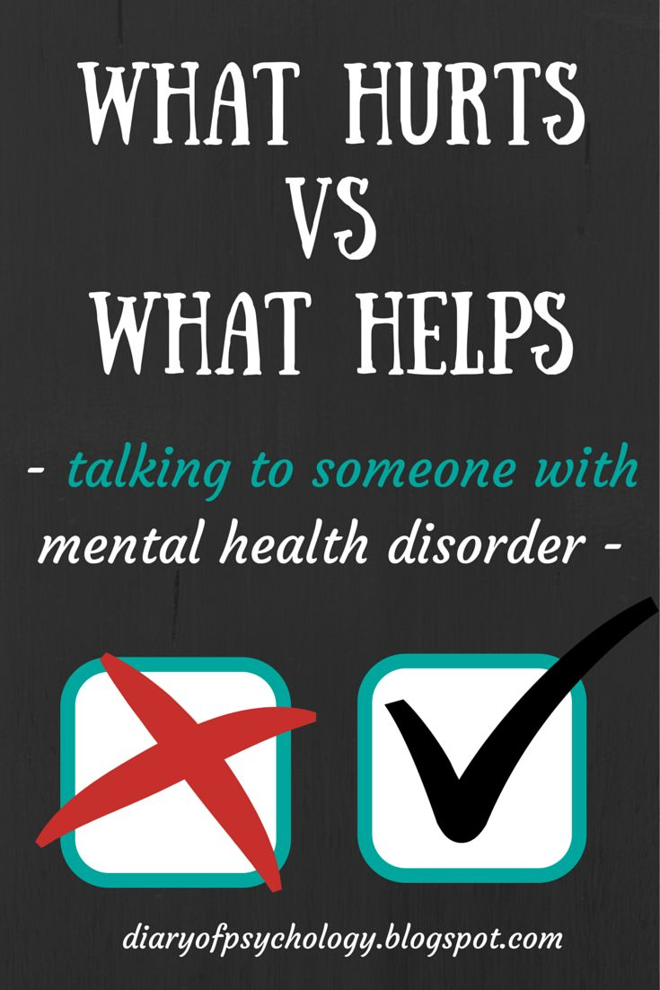 Here are 10 things you shouldn't or should say to someone struggling with a mental health disorder.