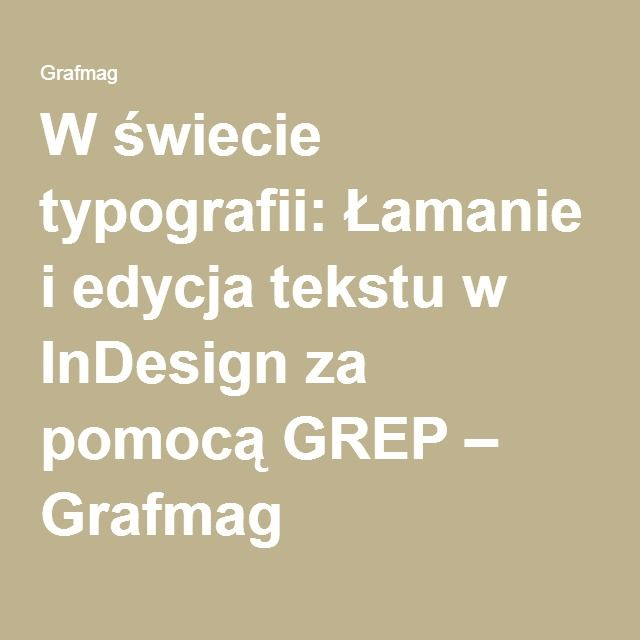 W świecie typografii: Łamanie i edycja tekstu w InDesign za pomocą GREP – Grafmag