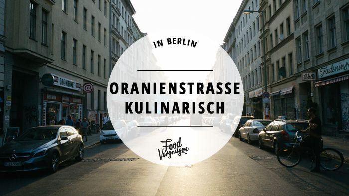 Auf der Oranienstraße bleiben keine Foodie-Wünsche unerfüllt. Hier könnt ihr euch einmal die Straße runter rund um die Welt essen und bleibt trotzdem...
