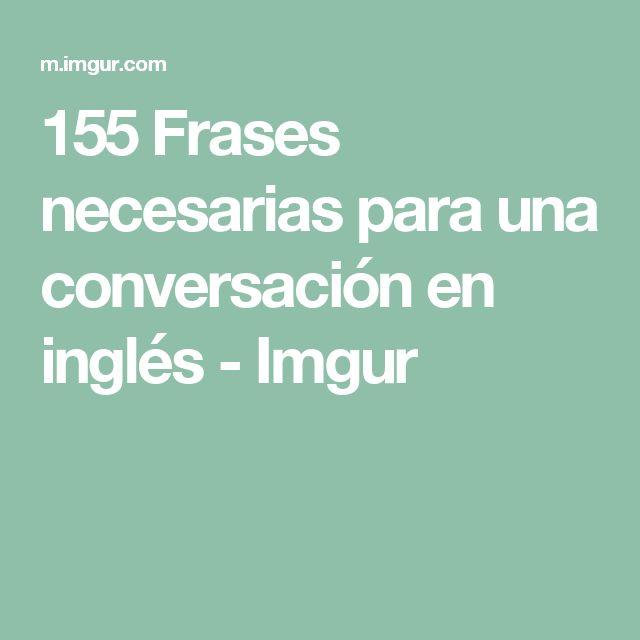 155 Frases necesarias para una conversación en inglés - Imgur