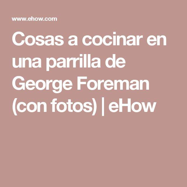 Cosas a cocinar en una parrilla de George Foreman (con fotos) |  eHow