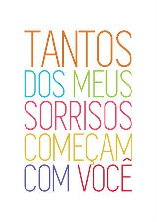 Poster Frase Tantos dos meus sorrisos começam com voce