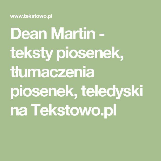 Dean Martin - teksty piosenek, tłumaczenia piosenek, teledyski na Tekstowo.pl