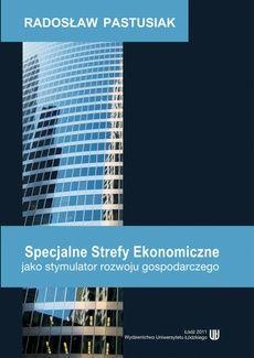 Specjalne Strefy Ekonomiczne jako stymulator rozwoju gospodarczego