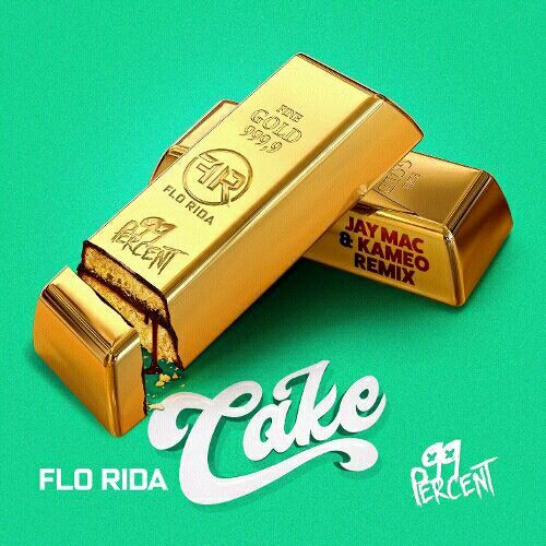 Cake [Single] Flo Rida feat. 99 Percent
