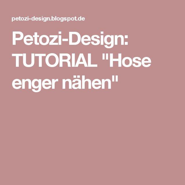 "Petozi-Design: TUTORIAL ""Hose enger nähen"""