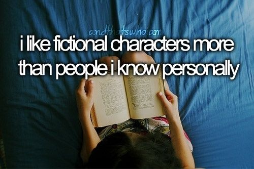 27 Totally Relatable Quotes About Books. yeah...that's me. except(sometimes) for my BFFs cause we're totally best buds.