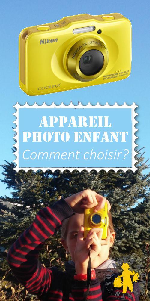 Critères pour choisir l'appareil photo de votre enfant et exemple d'appareils...