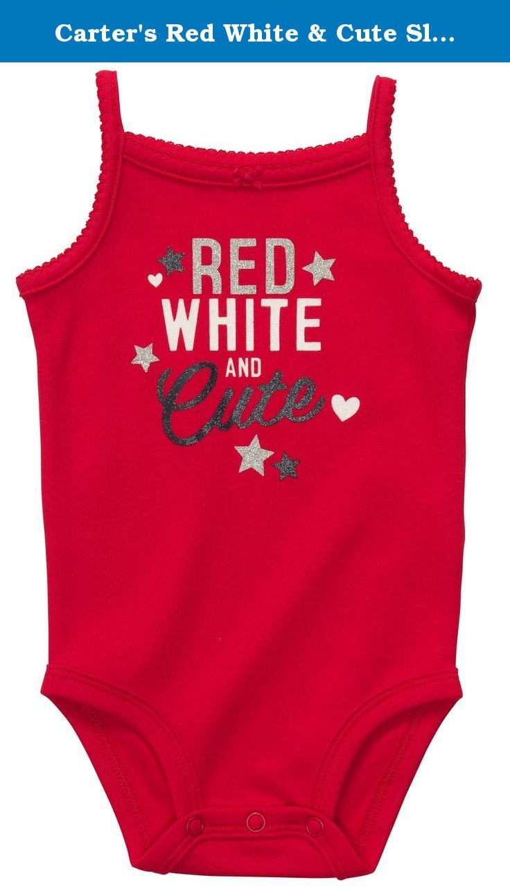 "Carter's Red White & Cute Sleeveless 4th of July Bodysuit (NB-24M) (6 Months). She'll use her freedom of speech on this cute 'Red White and Cute' bodysuit ' perfect for the Fourth of July. Sugar glitter accents add sparkle Nickel-free snaps on reinforced panel last longer through all those washes Zoom in to see ""Red White and Cute"" slogan."