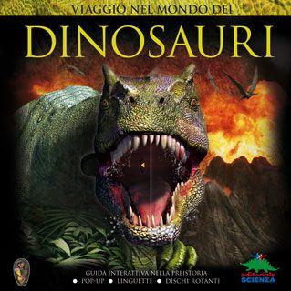 Viaggio nel mondo dei dinosauri - O complexa enciclopedie cu ilustratii si imagini uimitoare. Volumul este in limba italiana.