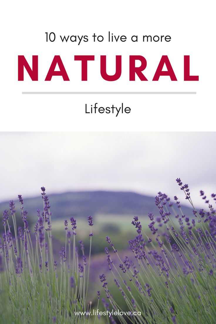 10 Ways you can live a more Natural Lifestyle. Simple, affordable ideas for items to replace their toxic, alternatives. Make the healthy switch! #ecofriendly #gogreen #naturalliving