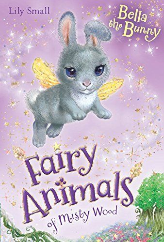 Early Chapter: Bella the Bunny: 2 (Fairy Animals of Misty Wood)
