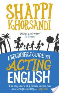 Review: A Beginner's Guide To Acting English by Shappi Khorsandi - plasticrosaries.com