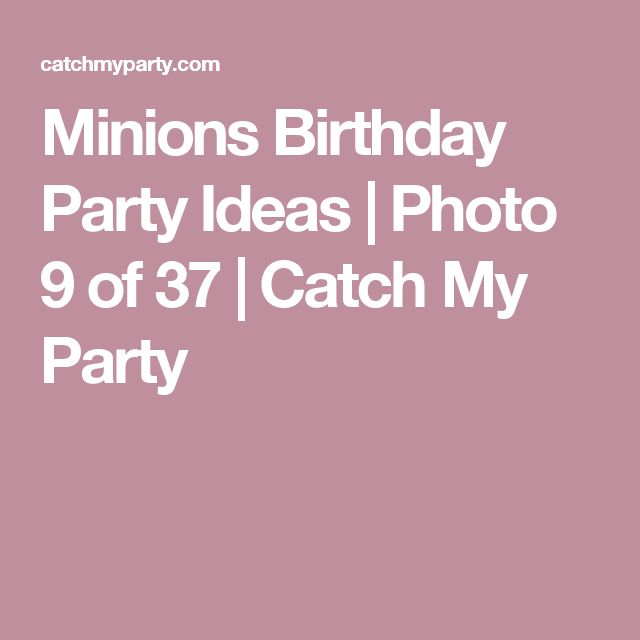 Minions Birthday Party Ideas | Photo 9 of 37 | Catch My Party
