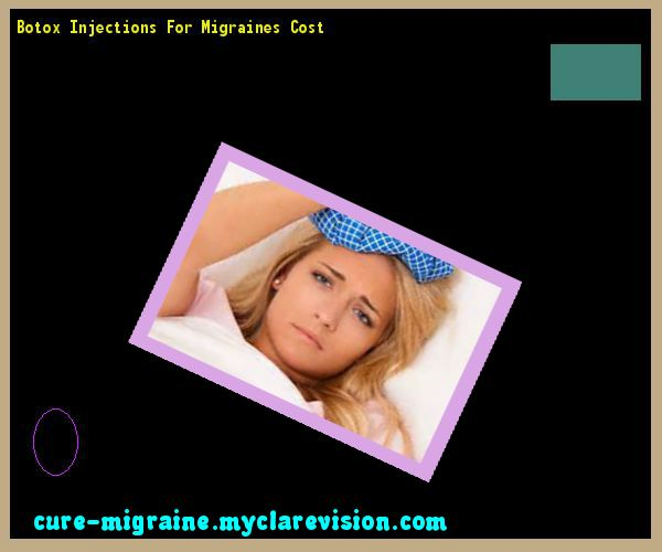 Botox Injections For Migraines Cost 144847 - Cure Migraine