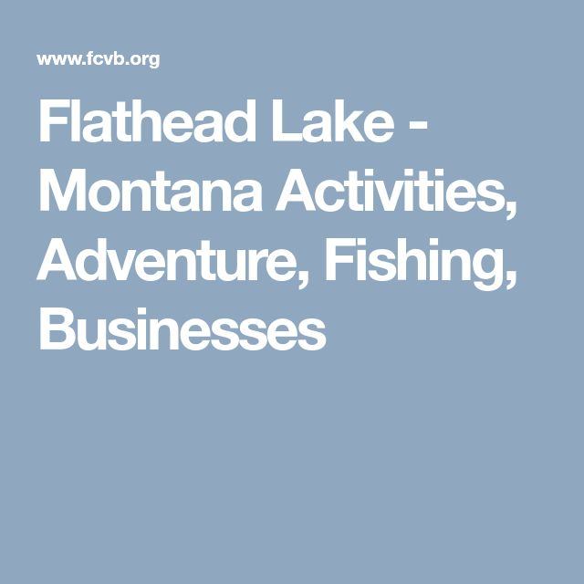 Flathead Lake - Montana Activities, Adventure, Fishing, Businesses