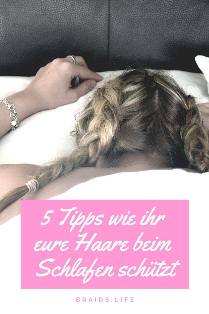 5 Tipps Wie Ihr Eure Haare Beim Schlafen Schützt Ohne Viel Aufwand