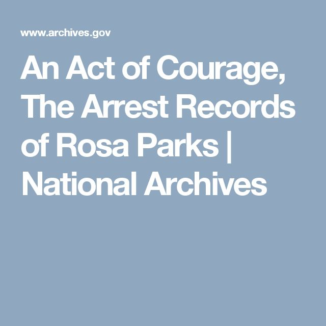 An Act of Courage, The Arrest Records of Rosa Parks | National Archives