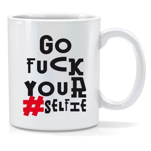 Tazza personalizzata Go fuck your #selfie