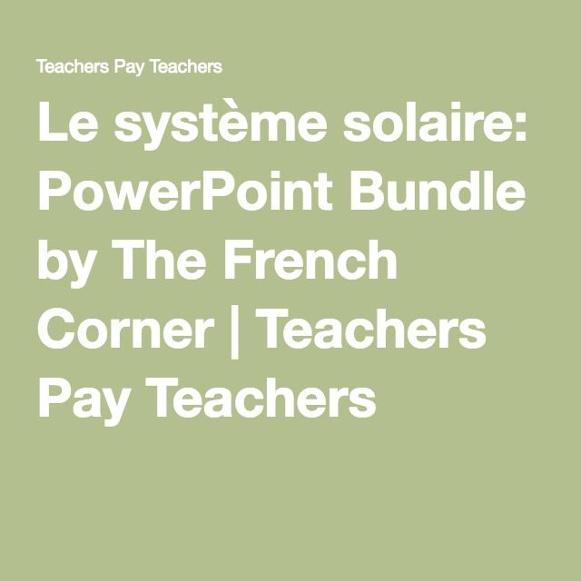 Le système solaire: PowerPoint Bundle   PowerPoints to teach the Solar System unit in Science. All resources are in French!
