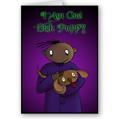 Sick Puppy - A Gothic Valentine  Derek is looking forward to valentine's day and for a change he has been followed around by a sick puppy and isn't behaving like one!   #valentine #love #heart #holiday #holidays #bonding #together #slushy #togetherness #warm #feeling #valentinesday #darkderek #gothic #macabre #dark #black #sinister #horror #halloween #spooky #kooky #weird #scary #frightening #dog #puppy #sick #devoted #devotion
