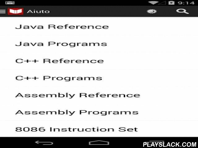 C++, Java Programs & Reference  Android App - playslack.com , The best collection of programs and reference to prepare for tests and interviews. This one app contains references for Java, C++ and Intel 8086 Assembly. Aiuto is a free reference app for programmers and computer engineering students. Install this android app to download a library of example programs for the three programming languages - Java, C++ and Assembly presented in a neat layout with syntax highlighting to make reading…