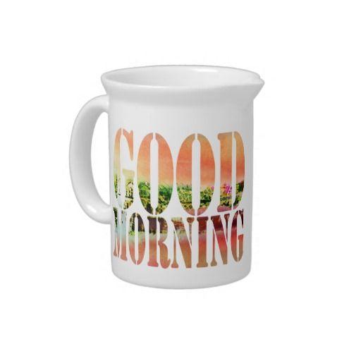 Good Morning - Pitcher