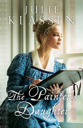 The Painter's Daughter  by: Julie Klassen, December 2015