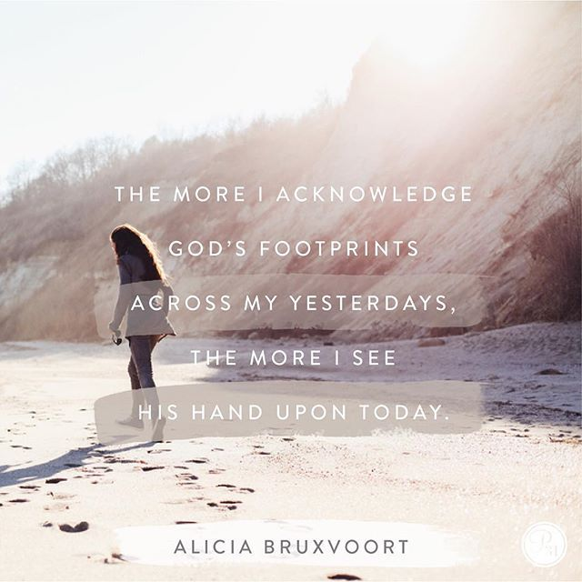 Dear Lord, forgive me of my forgetfulness. Help me remember all You have done in in the past so I can trust You completely with today. - Alicia Bruxvoort