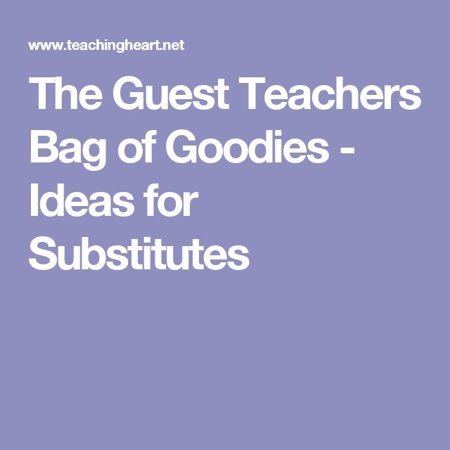 The Guest Teachers Bag of Goodies - Ideas for Substitutes
