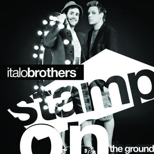 ItaloBrothers - Stamp On The Ground. Good song and interesting group. Though the music videos for their songs are stupid. Its music that makes you wanna dance and party but not like that! I just like the music...not the videos.