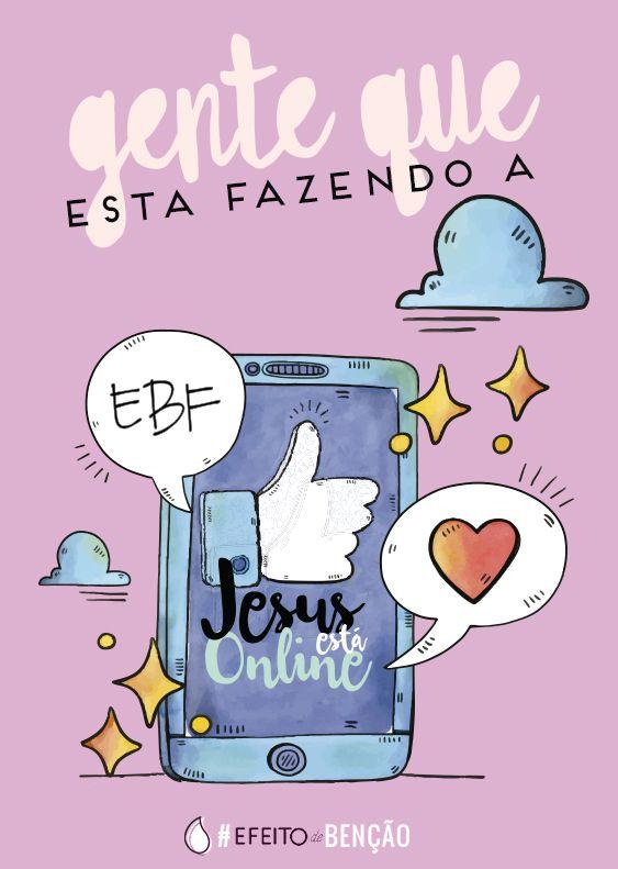 A #EBF Jesus Está Online foi criada pelo Efeito de Benção