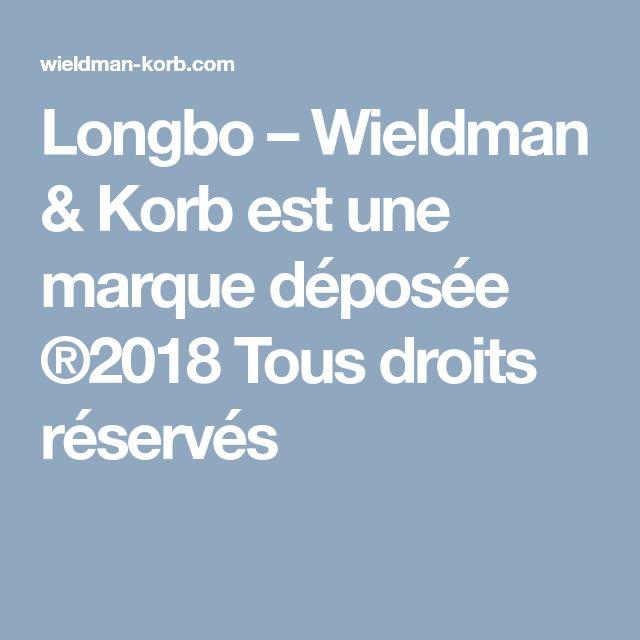 Longbo – Wieldman & Korb est une marque déposée ®2018 Tous droits réservés