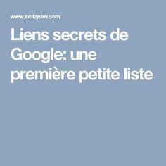 Liens secrets de Google: une première petite liste