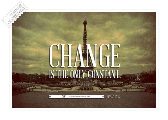 Change Is The Only Constant Quote | Quotes | Pinterest