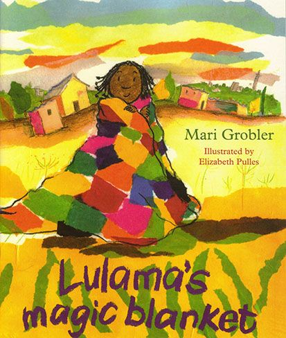 Lulama's Magic Blanket by Mari Grobler and illustrated by Elizabeth Pulles