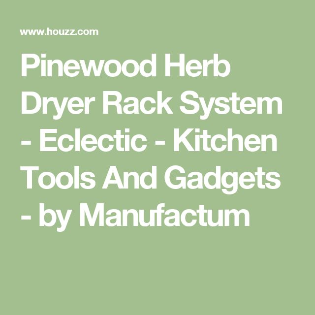 Pinewood Herb Dryer Rack System - Eclectic - Kitchen Tools And Gadgets - by Manufactum