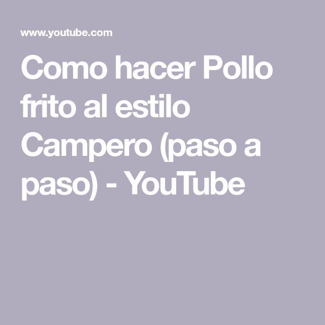 Como hacer Pollo frito al estilo Campero (paso a paso) - YouTube
