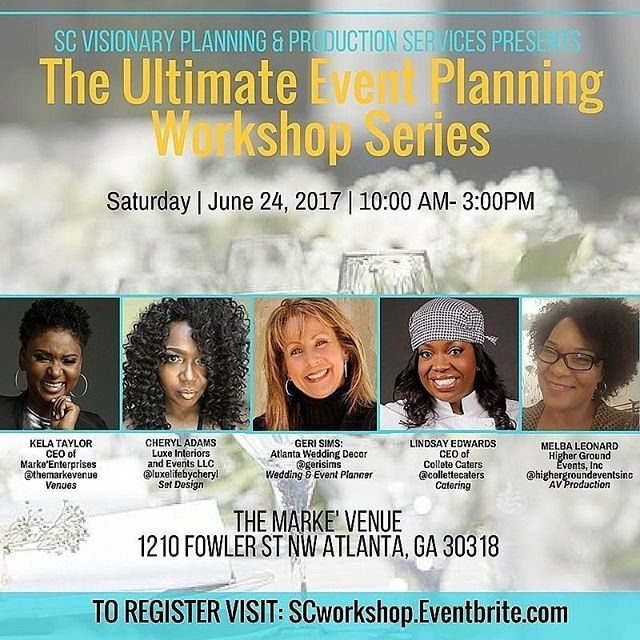 """""""SC Visionary Planning & Production Services presents the Ultimate Event Planning Workshop Series on June 24th at 10:00am - Marke Venue!  Learn from some of the finest in the Atlanta Event Market! * * * * * * * * * * -Kela Tayler The Marke Venue as seen on VH1 *Cheryl Adams Set designer - as seen on Tyler Perry's House of Payne *Geri Sims - Wedding Planning *Lindsey Collete- Corporate Catering and design *Melba Leonard - Higher Grounds Events * * * Register today!  SCWORKSHOP.eventbrite.com…"""