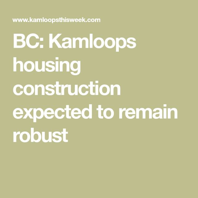 BC: Kamloops housing construction expected to remain robust