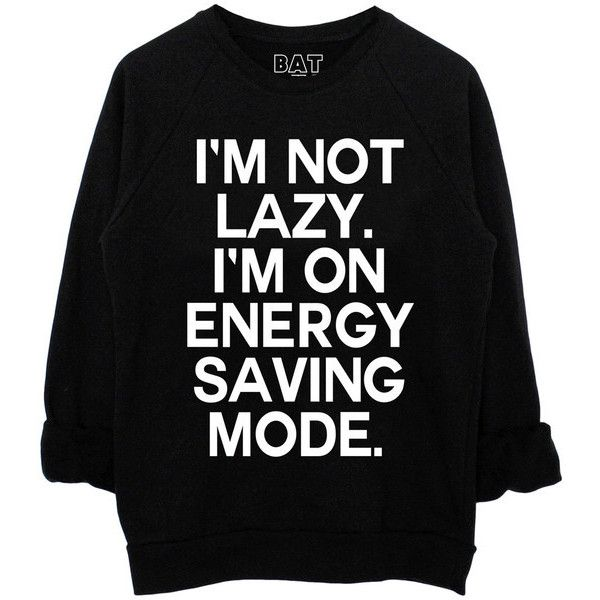 Lazy Sweatshirt (£50) ❤ liked on Polyvore featuring tops, hoodies, sweatshirts, shirts, sweaters, slogan shirts, black crewneck sweatshirt, crew neck shirt, shirts & tops and sweat shirts