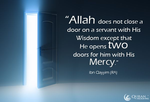 Allah does not close a door on a servant with his wisdom for Door not closing