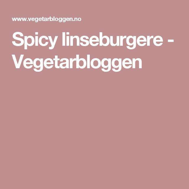 Spicy linseburgere - Vegetarbloggen