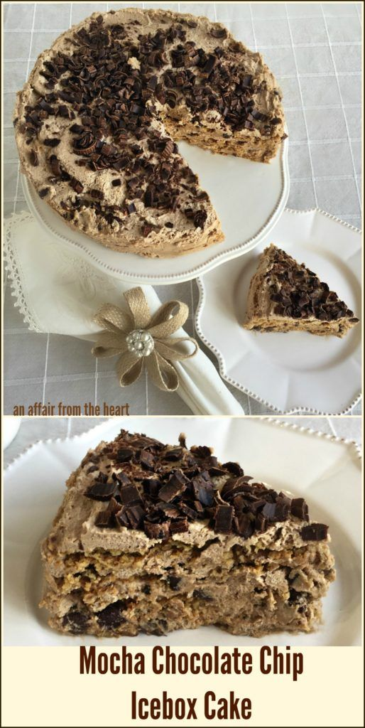 Chip Icebox Cake An Affair from the Heart - It's like chocolate chip ...